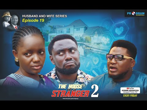 THE HOUSE OF A STRANGER 2 Husband and Wife Series, Episode 19