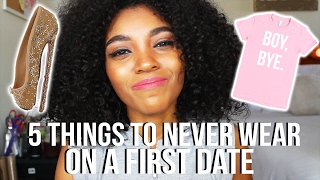 Video 5 THINGS TO NEVER WEAR ON A FIRST DATE! MP3, 3GP, MP4, WEBM, AVI, FLV Desember 2018