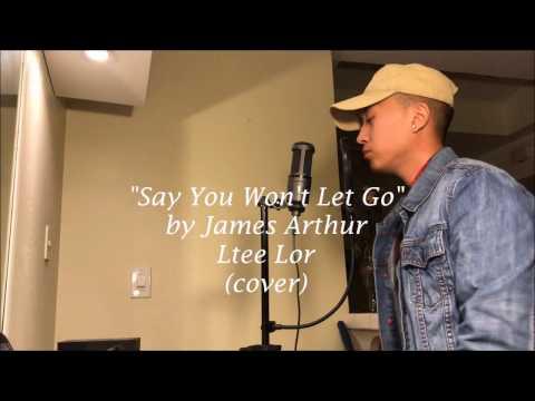 Say You Won't Let Go-James Arthur (Ltee Lor Cover)