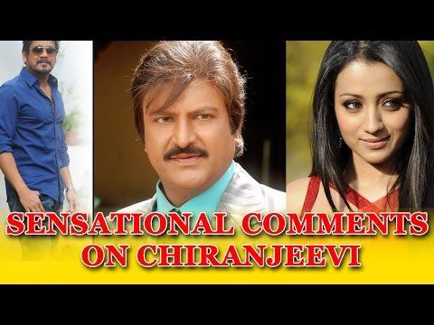 Celebrities Sensational Comments on Chiranjeevi