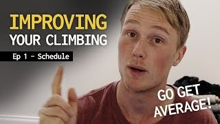 Improving your climbing - Ep 1 - Schedule by Average Climber