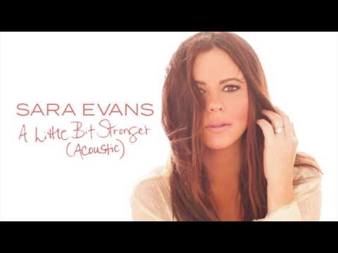 Sara Evans - A Little Bit Stronger (Acoustic) (Audio)
