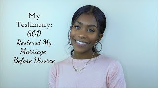 Video My Testimony: God Restored My Marriage Right Before Divorce ! MP3, 3GP, MP4, WEBM, AVI, FLV September 2019