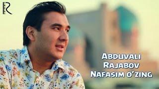Abduvali Rajabov - Nafasim o'zing | Абдували Ражабов - Нафасим узинг