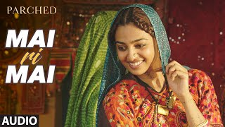 Nonton Mai Ri Mai Full Movie Song   Audio    Parched   Radhika  Tannishtha  Surveen   Adil Hussain Film Subtitle Indonesia Streaming Movie Download