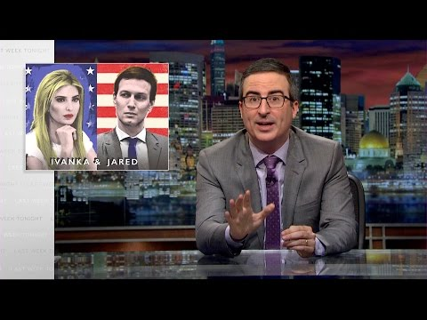 John Oliver on Ivanka Trump and Jared Kushner