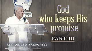 Rev. Dr. M A Varughese || God who keeps His promise, Part-III || 20.1.2019