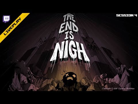 [Twitch][LivePlay] The End is Nigh (Steam) (Session 4)