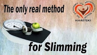 The Only Real Method for Slimming.
