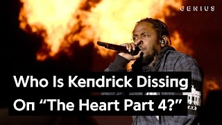 "Who Is Kendrick Lamar Dissing on ""The Heart Part 4""? 