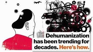 Dehumanization has been trending for decades. Here's how. | Adam Waytz by Big Think