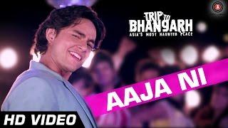 Aaja Ni - Trip To Bhangarh