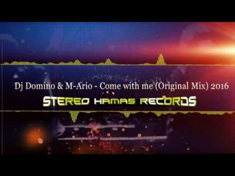 Dj Domino &  M-Ario - Come With Me (Original Mix) 2016