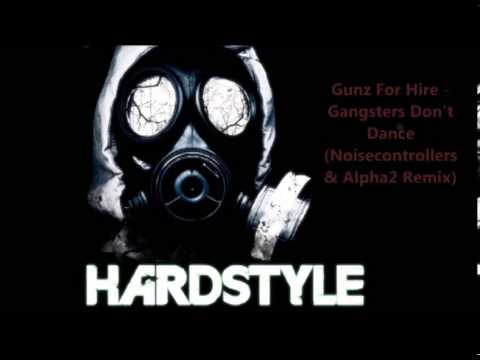carimboman - Gunz For Hire - Gangsters Don't Dance (Noisecontrollers & Alpha² Remix) Extended Version.