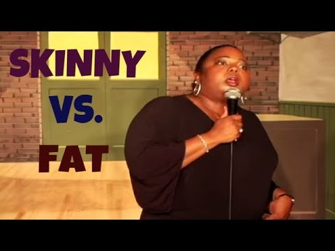 Skinny vs. Fat - Chick Comedy