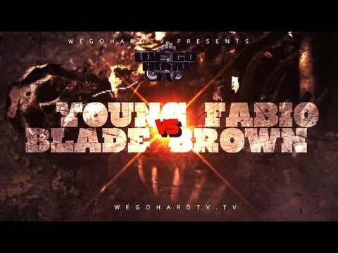 B.CITY / WEGOHARDTV PRESENTS | YOUNG FABIO VS BLADE BROWN