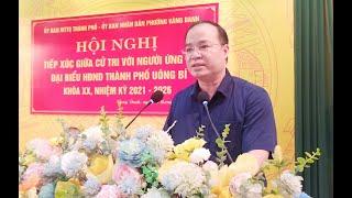 Hội nghị tiếp xúc giữa cử tri với người ứng cử Đại biểu HĐND TP Uông Bí khoá XX, nhiệm kỳ 2021-2026