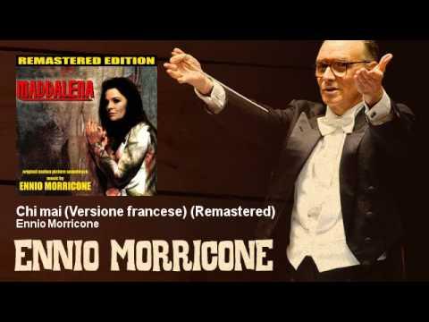 Ennio Morricone - Chi mai (Versione francese) - Remastered - feat. Lisa Gastoni - Maddalena (1972)