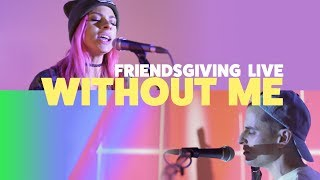 Video Halsey - Without Me (From Friendsgiving Live) MP3, 3GP, MP4, WEBM, AVI, FLV Juni 2019