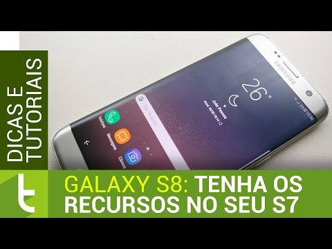 Tenha os recursos do Galaxy S8 no seu S7  Tutorial do TudoCelular