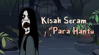 Video Kisah Seram Para Hantu MP3, 3GP, MP4, WEBM, AVI, FLV Maret 2018