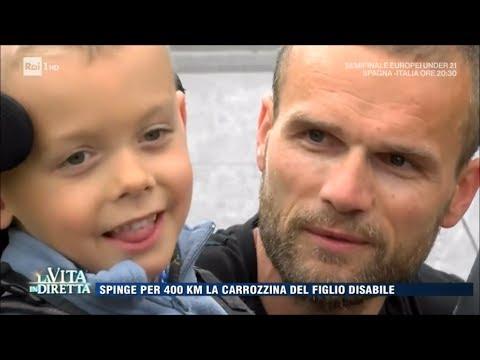Spinge per 400 Km la carrozzina del figlio disabile - La Vita in Diretta 27/06/2017