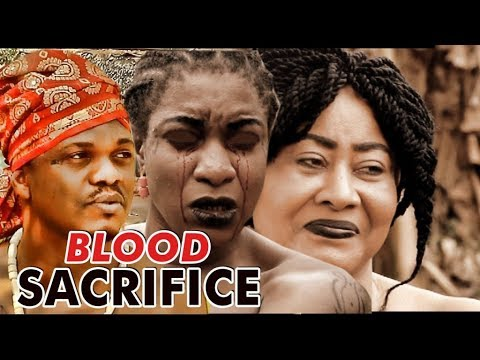 BLOOD SACRIFICE 1 (KEN ERICS) - LATEST 2017 NIGERIAN NOLLYWOOD MOVIES