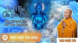 Sự Vĩ Đại Của Đức Phật (The Greatness Of The Buddha) - English Subtitle - Thầy Thích Phước Tiến