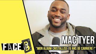 """Mac Tyer : """"Mon album cristallise 15 ans de carrière !""""   Interview"""