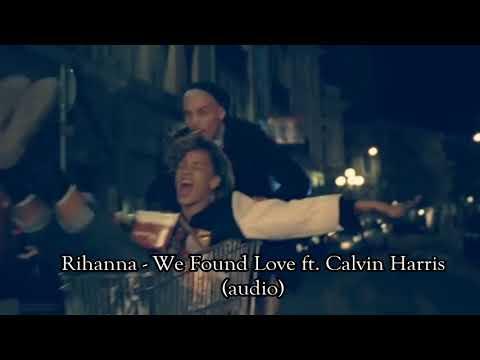 Rihanna - We Found Love ft  Calvin Harris (audio)