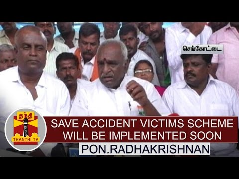 Save-accident-victims-scheme-will-be-implement-across-India--Pon-Radhakrishnan