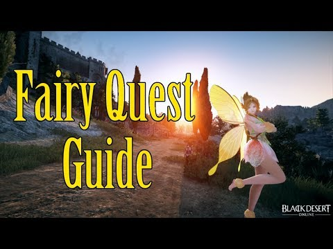 Black Desert Online - Fairy Quest-line Guide (Outdated)