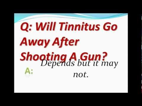 Will Tinnitus Go Away After Shooting A Gun?