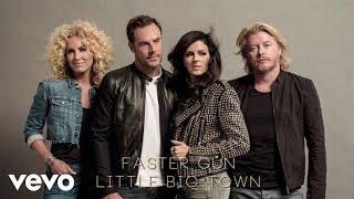 Nonton Little Big Town - Faster Gun (Audio) Film Subtitle Indonesia Streaming Movie Download