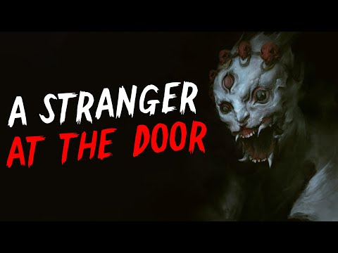 """A Stranger At The Door"" Creepypasta 