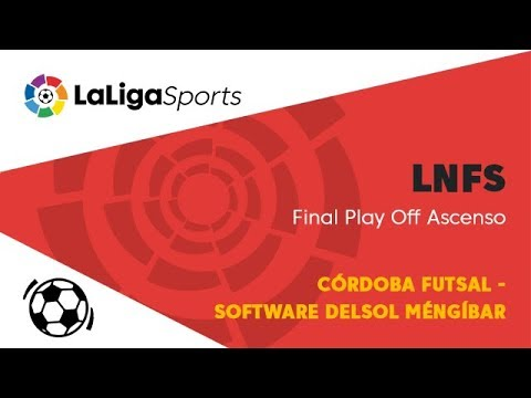 📺 LNFS | Final Play Off Ascenso: Córdoba Futsal – Software DELSOL Méngíbar