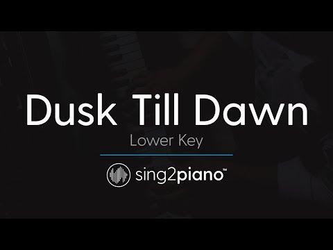 Dusk Till Dawn [LOWER Piano Karaoke] ZAYN & Sia