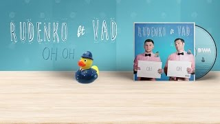 Rudenko ft. Vad OH OH music videos 2016 house