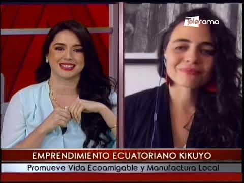 Emprendimiento ecuatoriano Kikuyo promueve vida ecoamigable y manufactura local