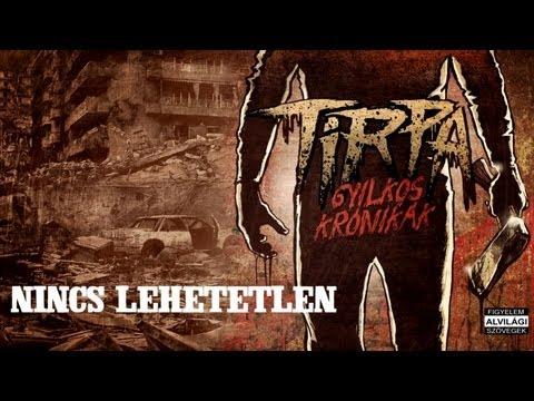 TIRPA - NINCS LEHETETLEN