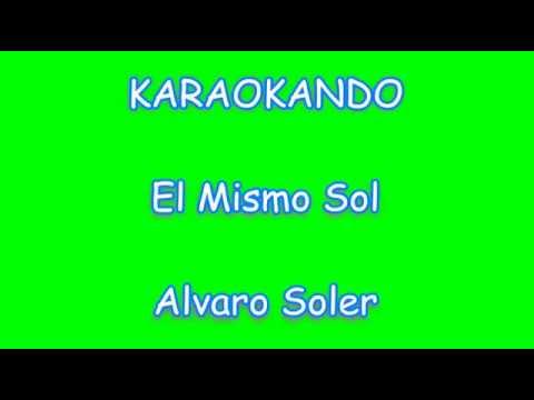 , title : 'Karaoke Internazionale - el mismo sol - Alvaro Soler (Lyrics)'