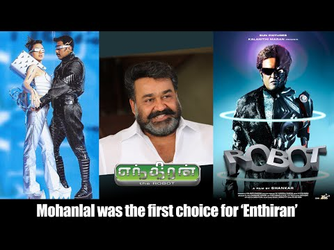 Mohanlal Was The First Choice For Endhiran
