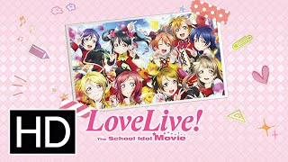 Love Live  The School Idol Movie   Official Trailer