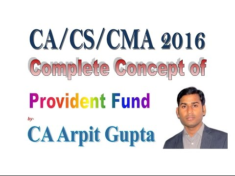 Complete Provident Fund Concept by CA Arpit Gupta