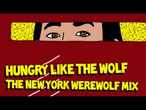 Steve Aoki Vs Duran Duran Hungry Like the Wolf The New York Werewolf Mix