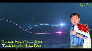 Bài hát: Mộng Chung ĐôiTrình bày: Ngô Hoàng Đạt
