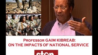 Prof Gaim Kibreab: On National Service&Its Impacts On The Social Fabric Of Eritrean Society