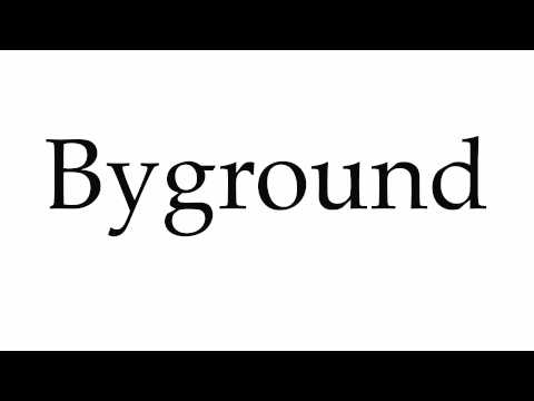 How to Pronounce Byground