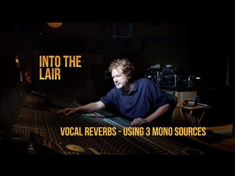 Get Great Vocal Reverbs Using 3 Mono Sources – Into The Lair #84 (Pensado's Place)