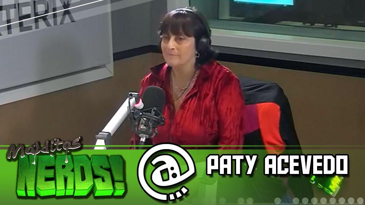 Malditos Nerds: Entrevista a Paty Acevedo